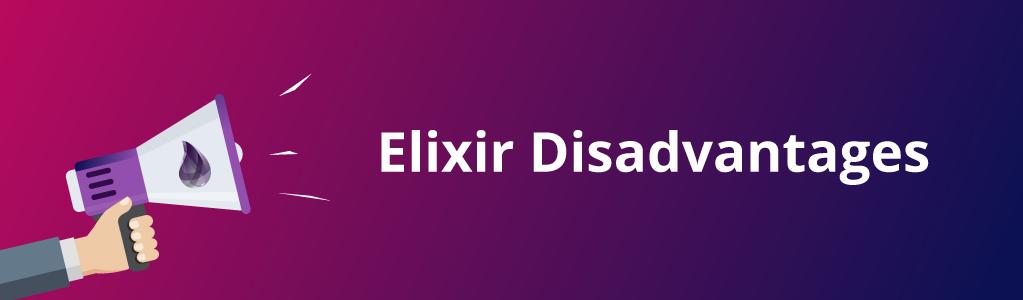 Disadvantages of Elixir Language