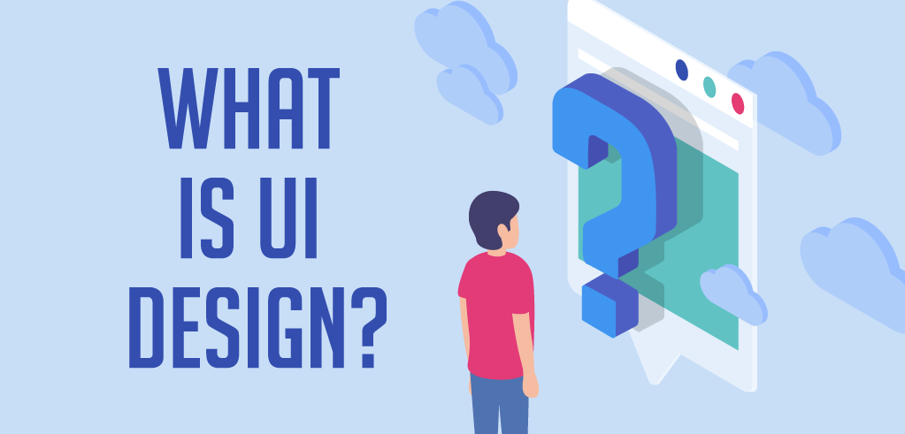 What is UI Design